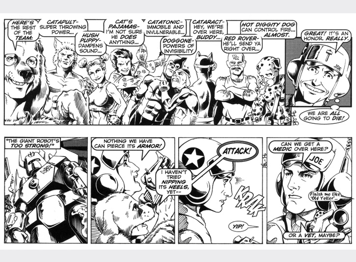 Joe is introduced to the Dumb Friends League and they do battle against the giant robot of the evil Mr. Roboto! Original art for each strip measures 4 x 13. Pen and ink and zip-a-tone with digital lettering. Pencils by Gabe Hernandez.